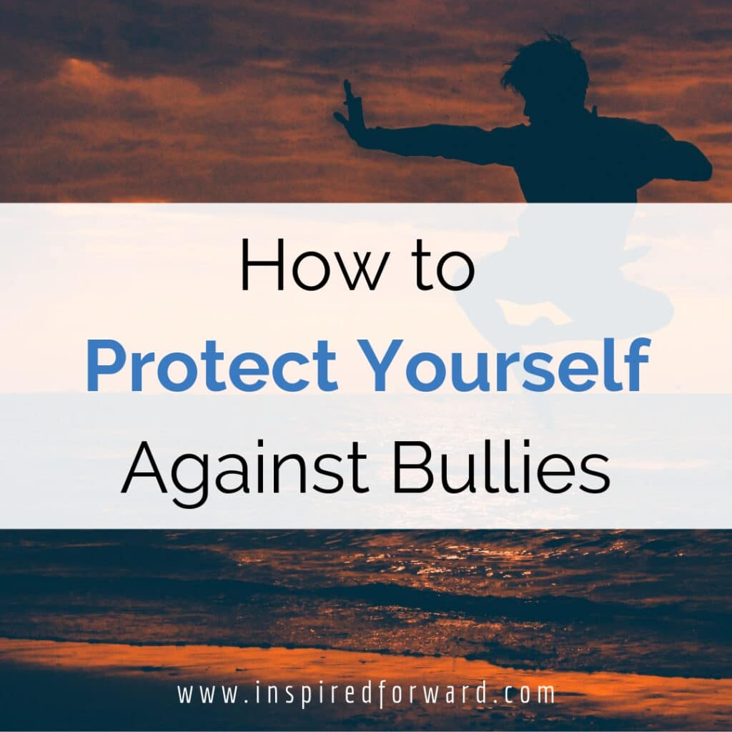 How do you protect yourself against bullies? A lot of it comes down to emotional protection, boundaries, and knowing when to walk away or get help.