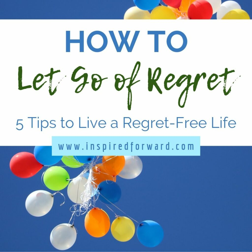 Are you holding on to past regrets? Learn how to let go of regret with these five tips. Learn from the top 5 regrets of the dying how to best live your life now.
