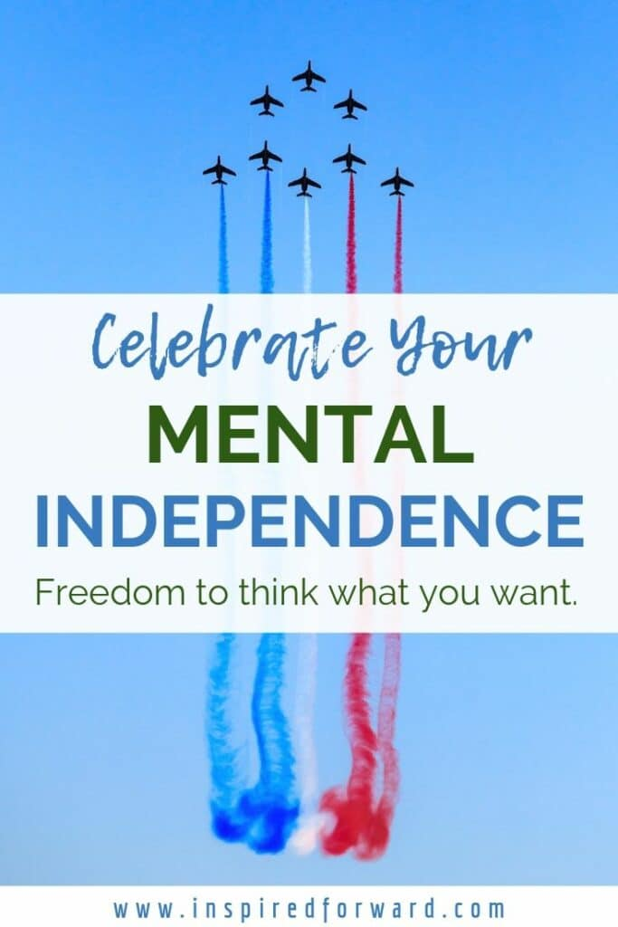 Do you ever take the time to celebrate your mental independence? You're free to think whatever you want. No one can think for you, and that's beautiful.