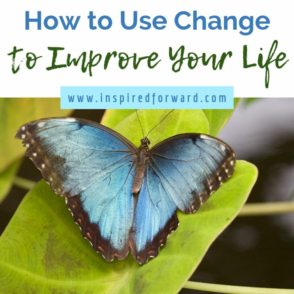 Change is scary, uncomfortable, and yet the most important thing to do if something is not working. Want to improve your life? Leverage change.