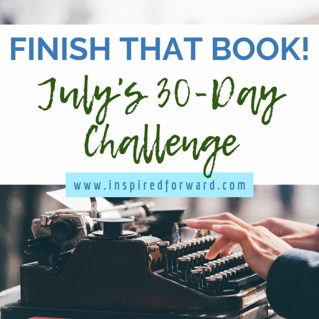 It's time to actually finish that book I started in November! July's challenge kicks off with a game plan to move from first draft to final product.