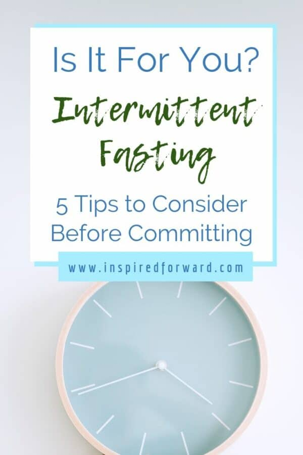 Are you on the fence about trying intermittent fasting? Here are 5 tips to consider before committing—find out if this practice can fit into your life.