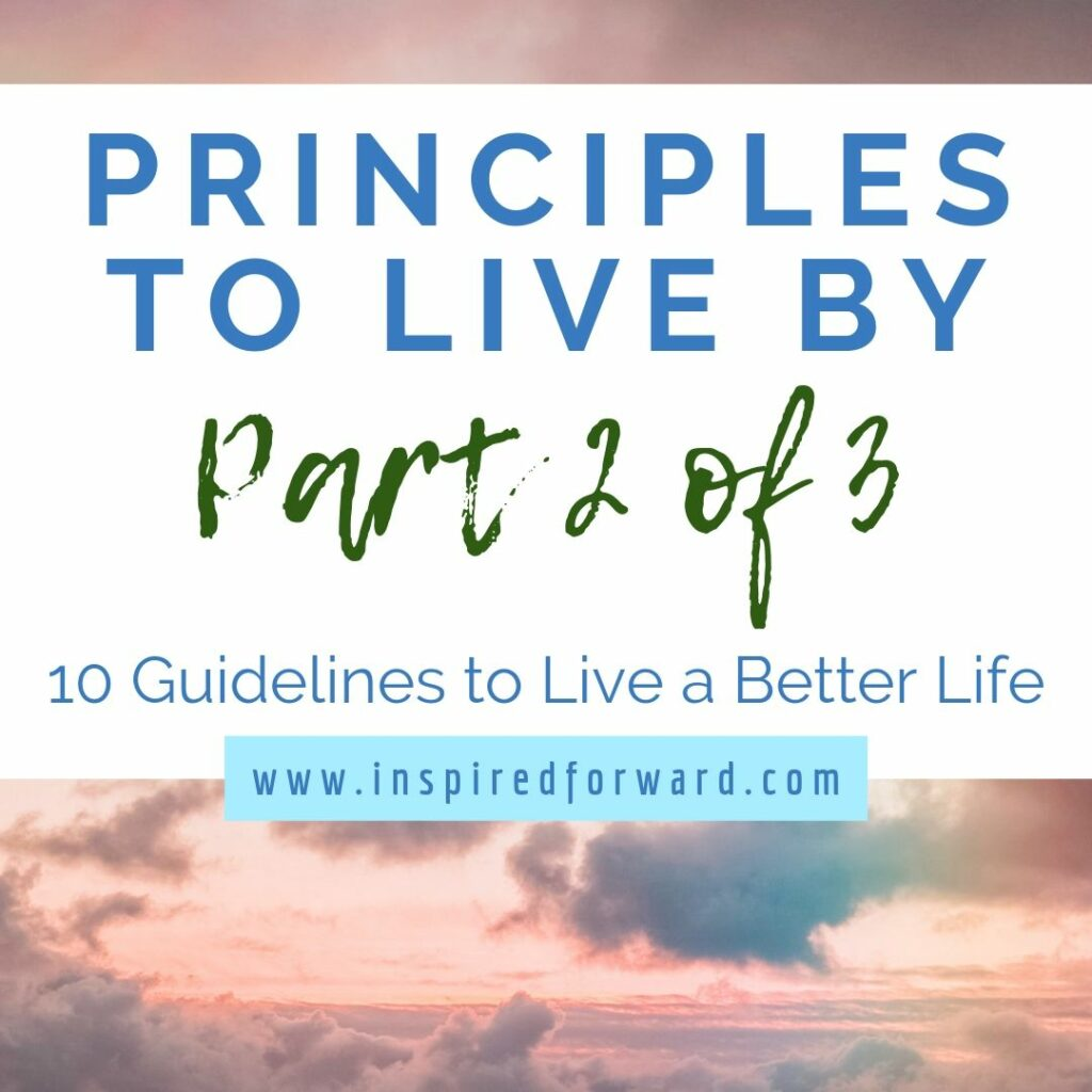 "Part 2 of my 10 guiding principles to live by covers always leaving things a little better, thinking big, and when it's okay to ""break"" the rules."