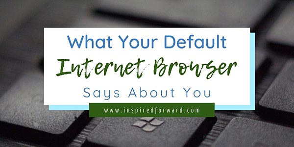 Using the default internet browser on your machine actually says something about you as a person. But what is it? Find out what it says about you.