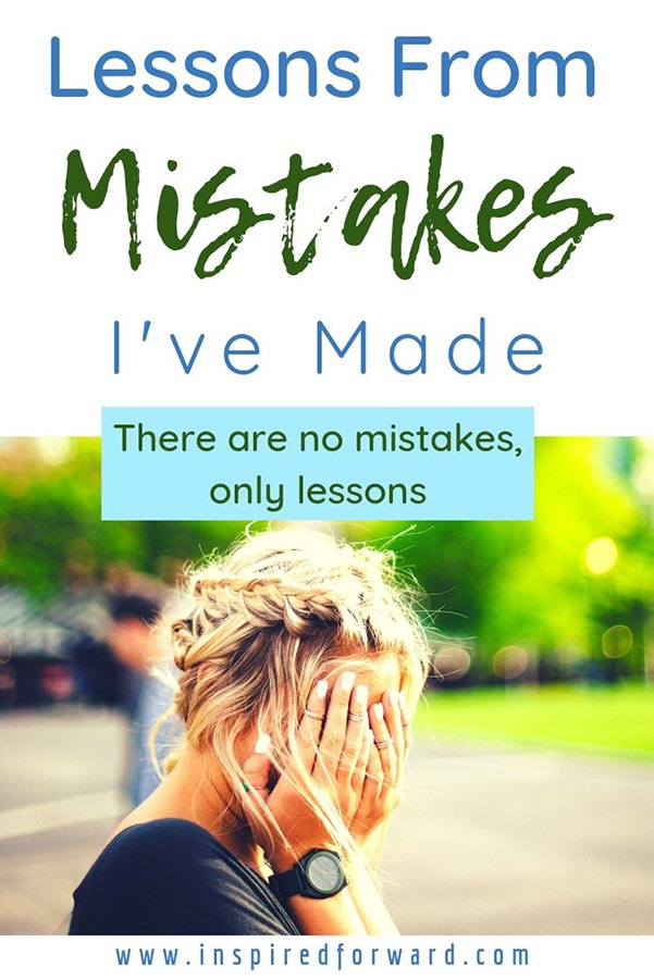 "There are no mistakes, only lessons. Here are the top lessons I've learned from ""mistakes"" in my life—lessons I lean on every day to be a better person."