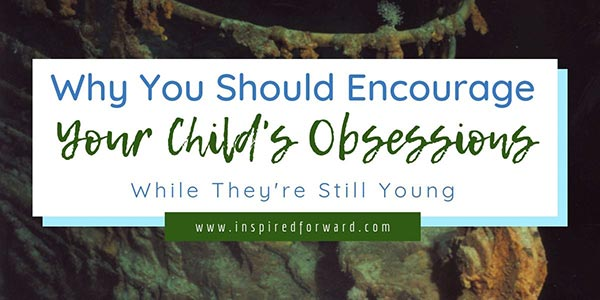 Childhood obsessions can develop into careers, lifelong passions, and personality traits, but only if they're encouraged. Learn about the healthy ones here.
