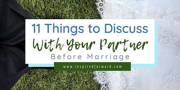 What topics should you discuss before marriage? There are a lot of things to think and talk about before tying the knot. Identify your deal-breakers early!