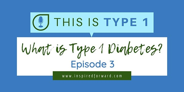 episode-3-what-is-type-1-diabetes-featured-mini