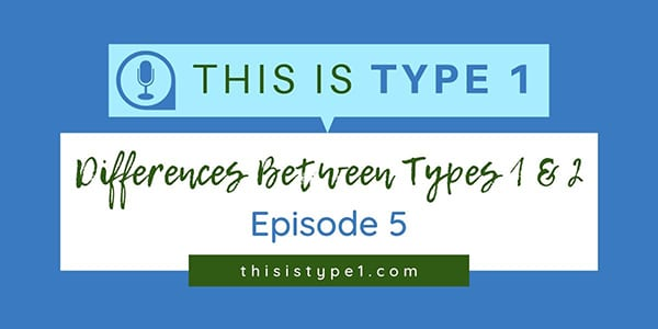 differences-between-types-1-and-2-episode-5-featured-resized