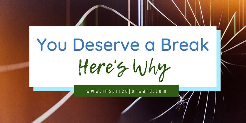 you-deserve-a-break-featured-resized