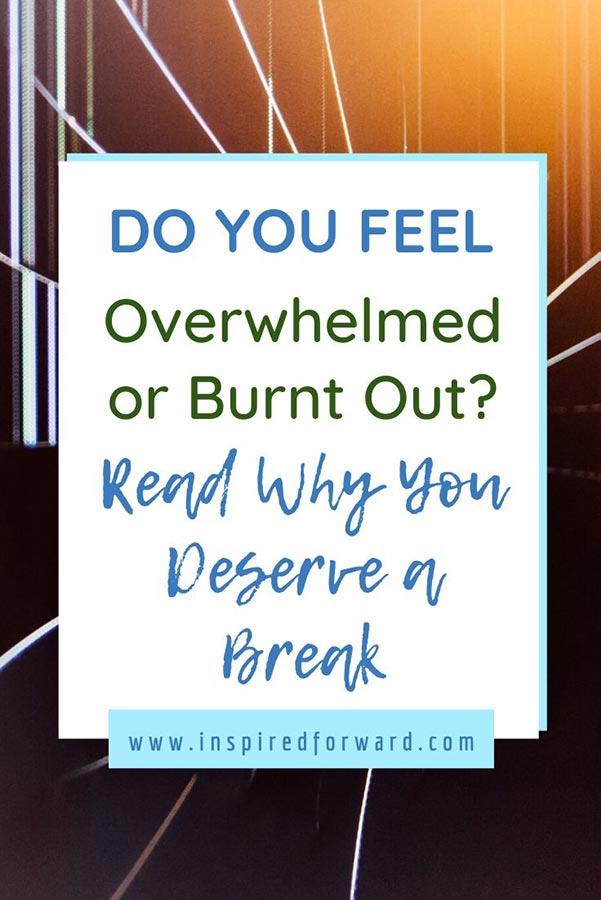 you-deserve-a-break-pin-post-resized