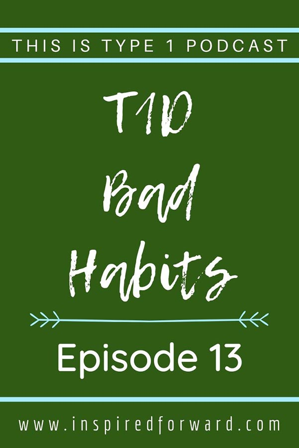 episode13-t1d-bad-habits-pin-resized
