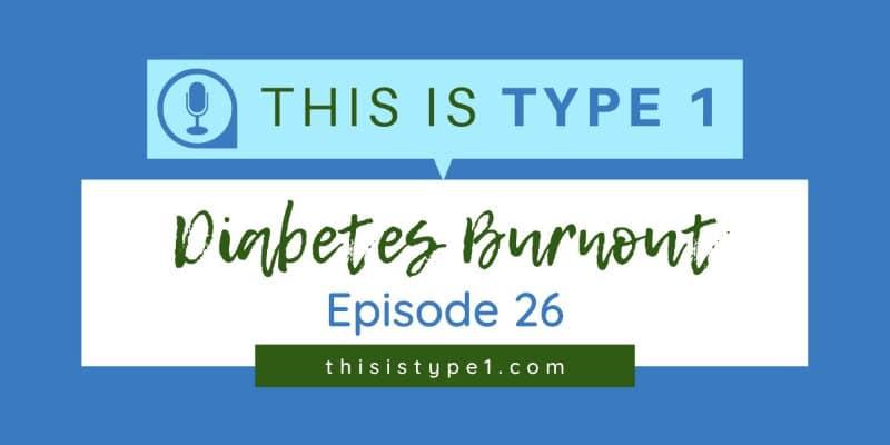episode-26-diabetes-burnout-featured-resized