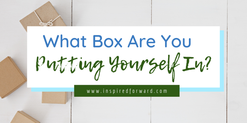 what-box-are-you-putting-yourself-in-featured