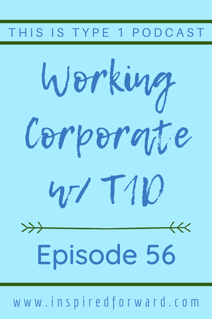 Find out what it's like working corporate with type 1 diabetes. Many T1Ds worry about disclosing their condition to employers. Here's why I don't.