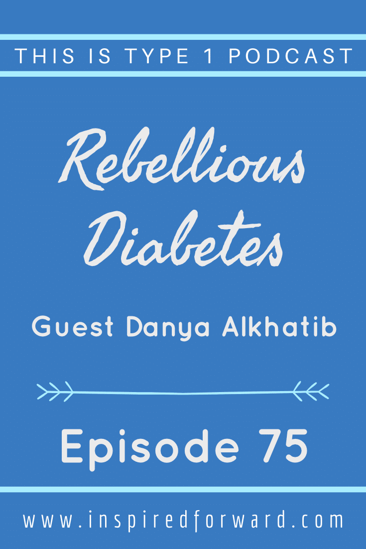 Danya Alkhatib shares the rebellious side of diabetes and what happens when hospitals treat PWD like numbers instead of humans.