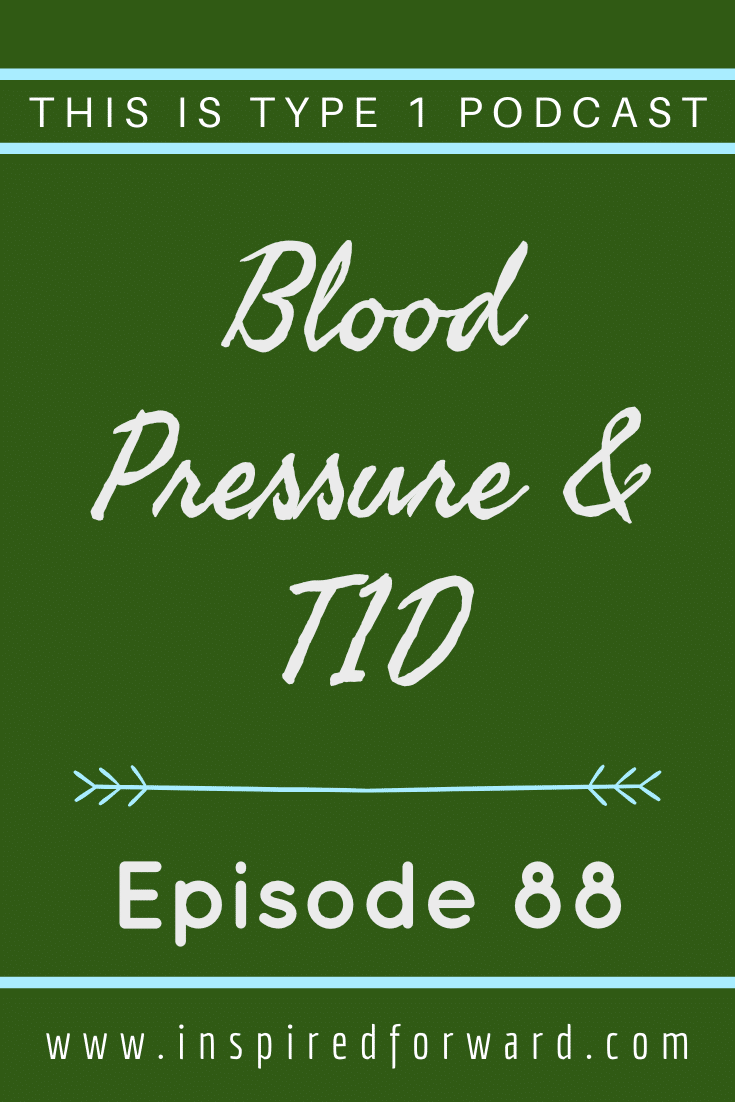 Why is blood pressure important for type 1 diabetics? Is yours too low or too high? Both can be problems for we insulin-challenged people.