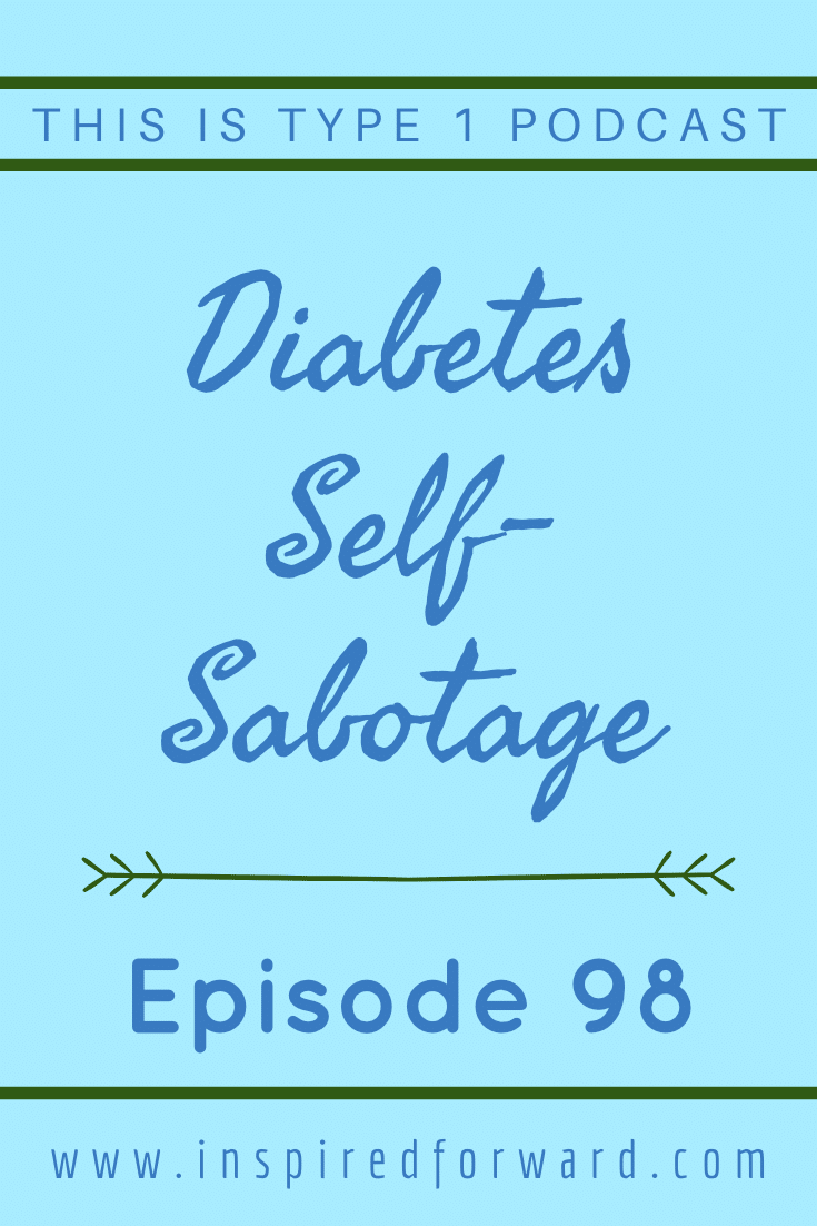 Are you self-sabotaging your diabetes care? Find out what it looks like, what causes it, and how to break the self-sabotaging cycle.