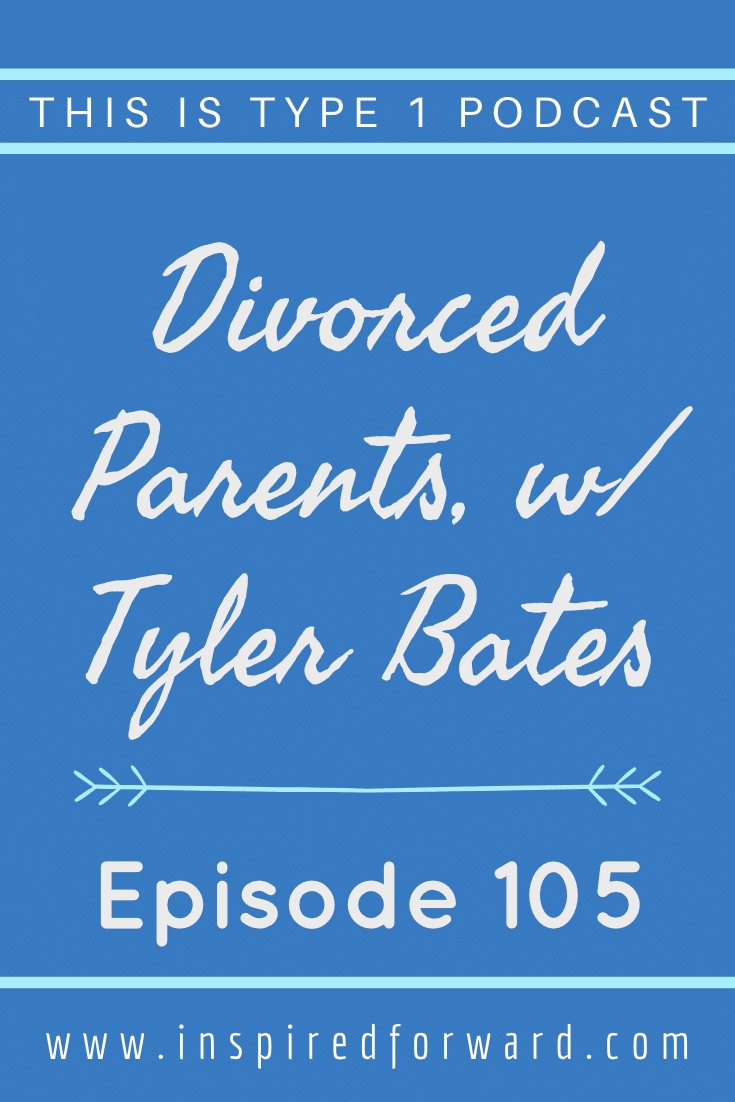 Tyler Bates joins us to talk about what it was like to manage diabetes with divorced parents.