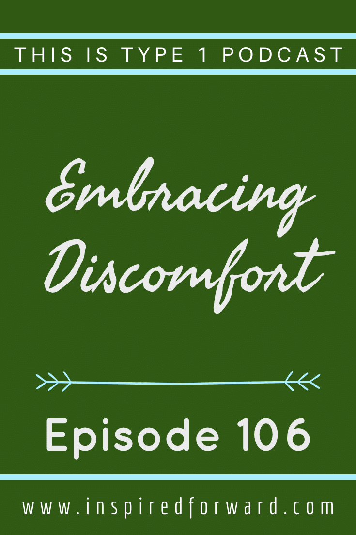 Learn how embracing discomfort actually makes dealing with diabetes a whole lot easier.