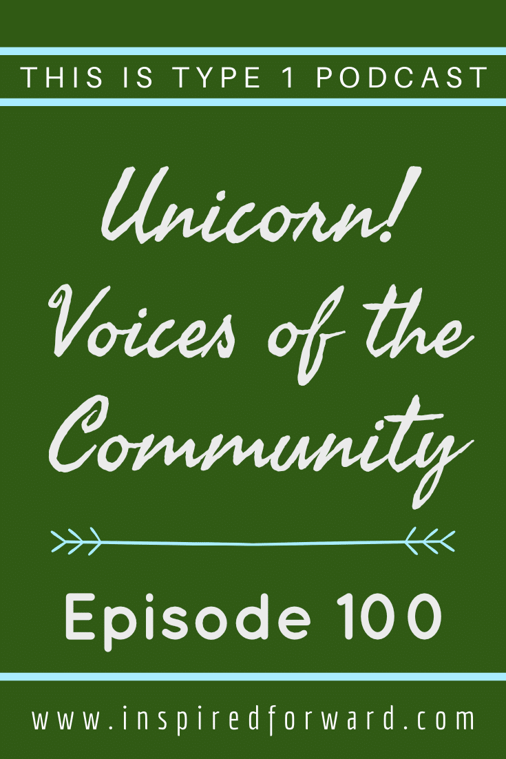 UNICORN ALERT!    Listen to the voices of the diabetes community share how long they've had T1D, what they use to manage it, and what they wish they could tell their younger selves about T1D.     Thank you SO MUCH to the voices who contributed to this episode. You are the reason we keep going each week.