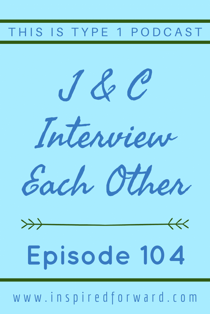 Colleen and Jessie spend this episode interviewing each other! We talk diabetes, life plans, college experience, and many of the usual questions we ask our guests.