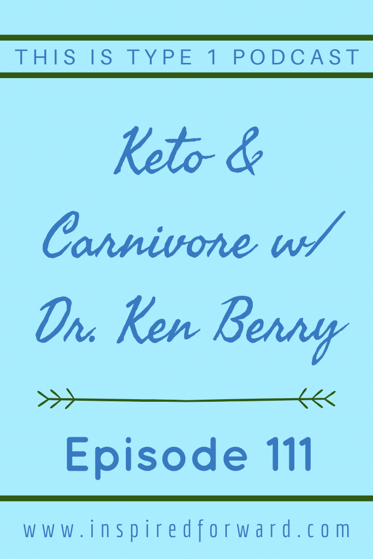 Dr. Ken Berry, a family physician from Tennessee and famed YouTube doctor, joins us to talk about keto and carnivore for type 1 diabetics. Ken has over 1.5 million YouTube subscribers and has dedicated his career to raising awareness about the benefits of reducing carbohydrates from our diets. He shares his professional experience treating type 1 and type 2 diabetics who have had incredible results following the low carb, keto, and carnivore ways of eating.